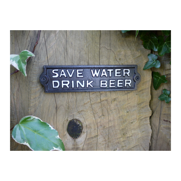 Save Water Drink Beer Cast Iron Sign