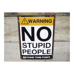 No Stupid People Tin Sign
