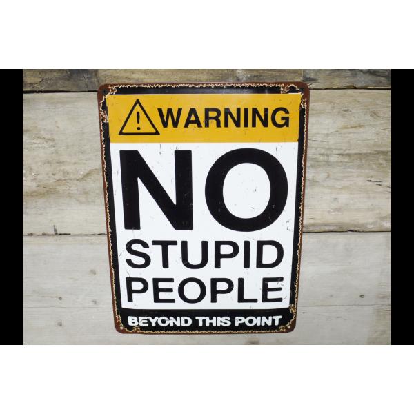 No Stupid People Tin Sign